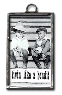 Livin' Like a Bandit